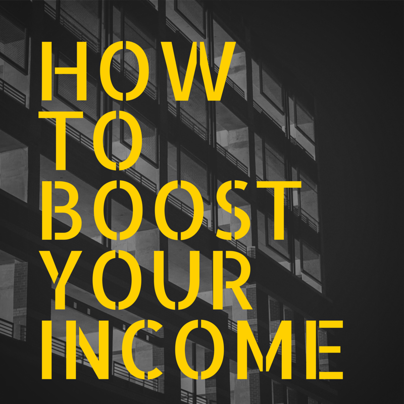 How to boost your income without busting a gut