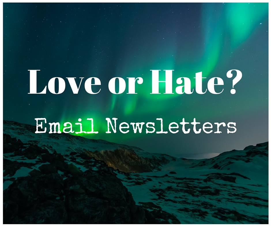 Email Newsletters - love or hate them