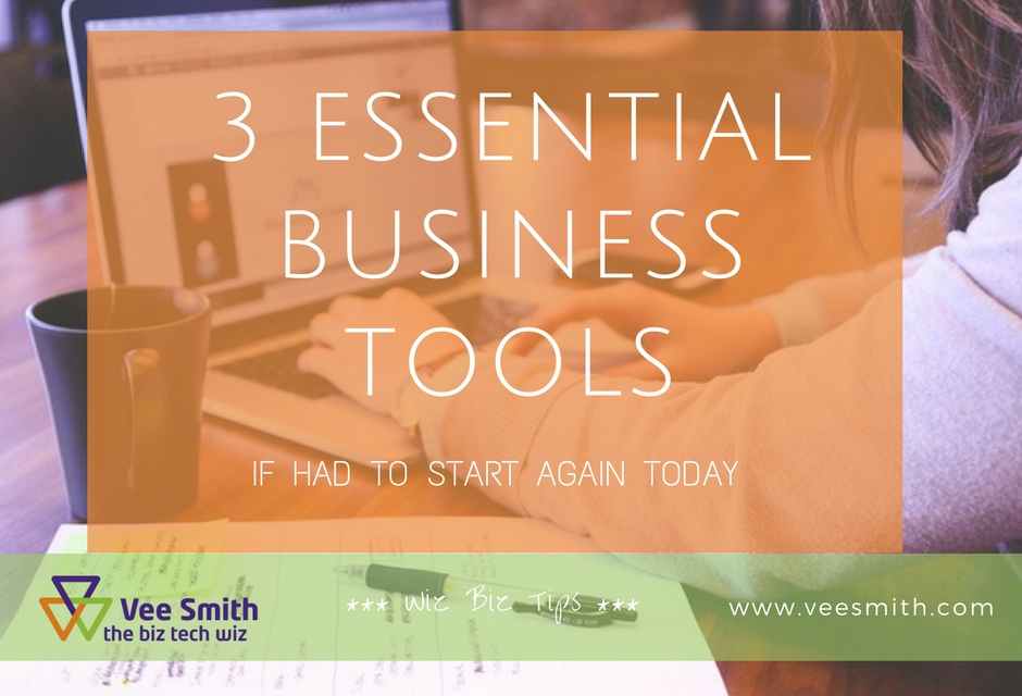 The 3 essential business tools if I had to start again today