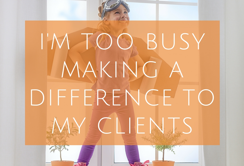 I'm busy making a difference
