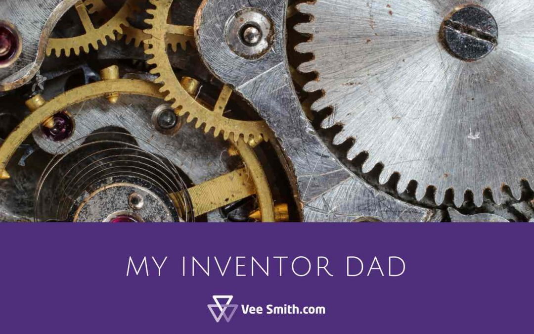 my inventor dad